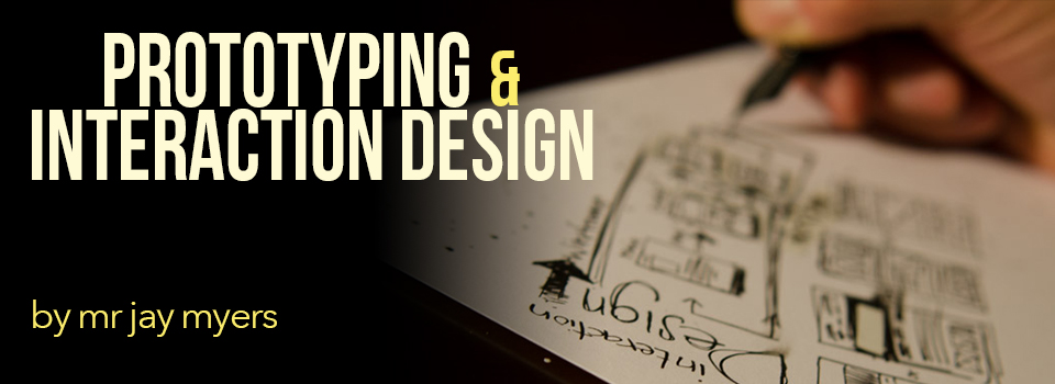 Prototyping & Interaction Design